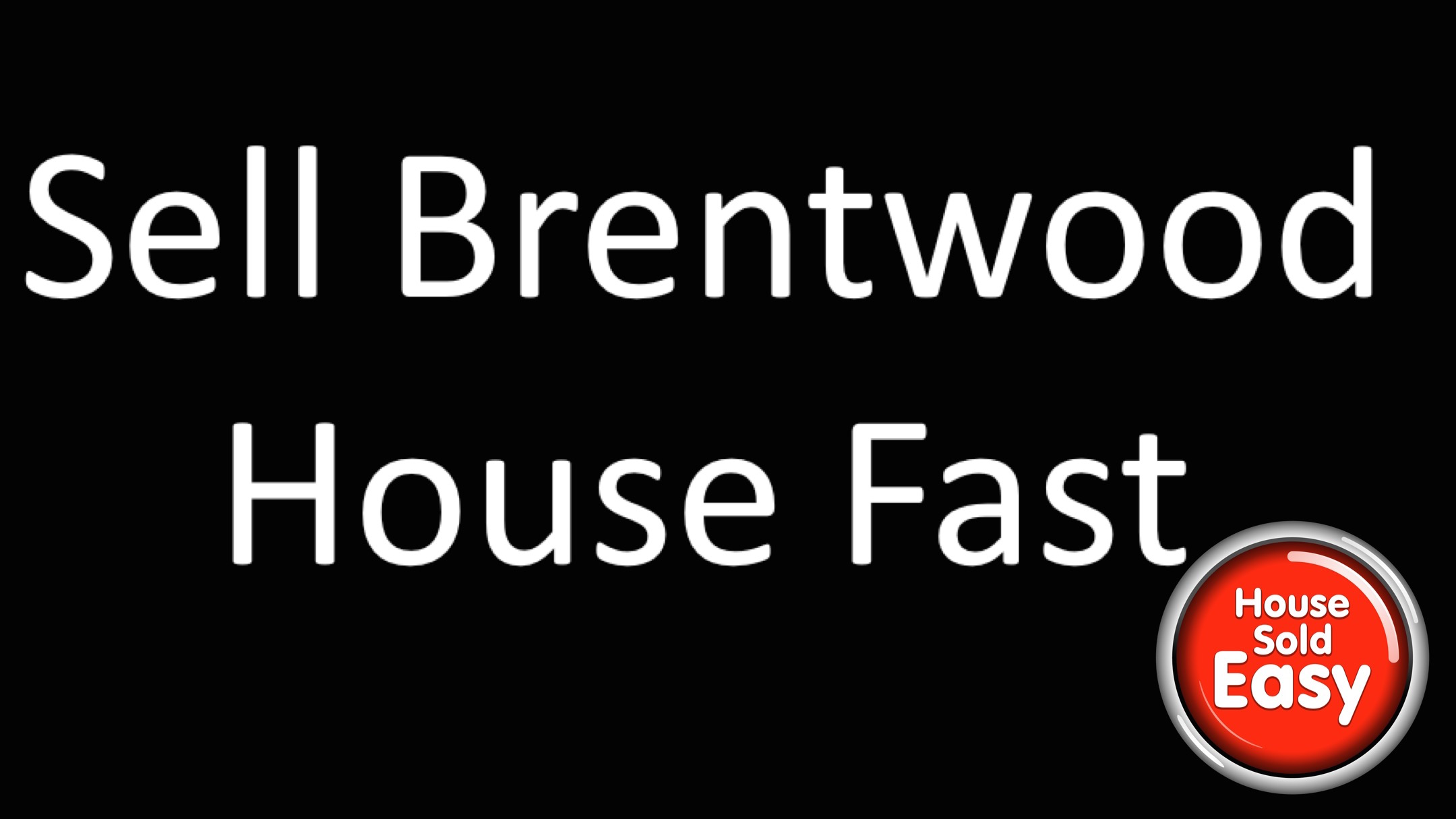 Sell House Fast Brentwood