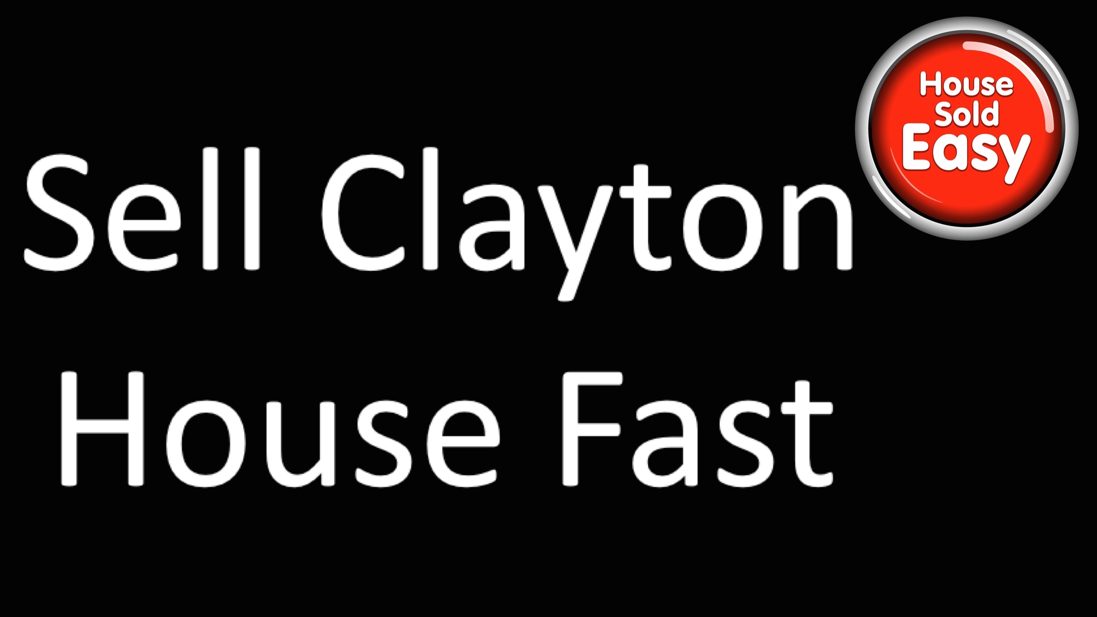 Sell House Fast Clayton