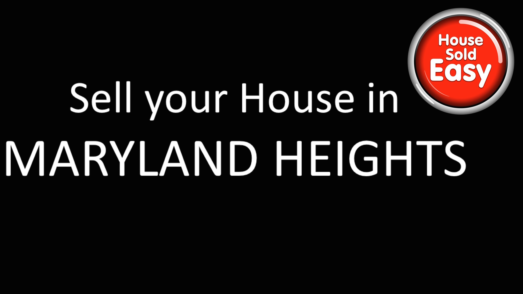 Sell House Fast Maryland Heights