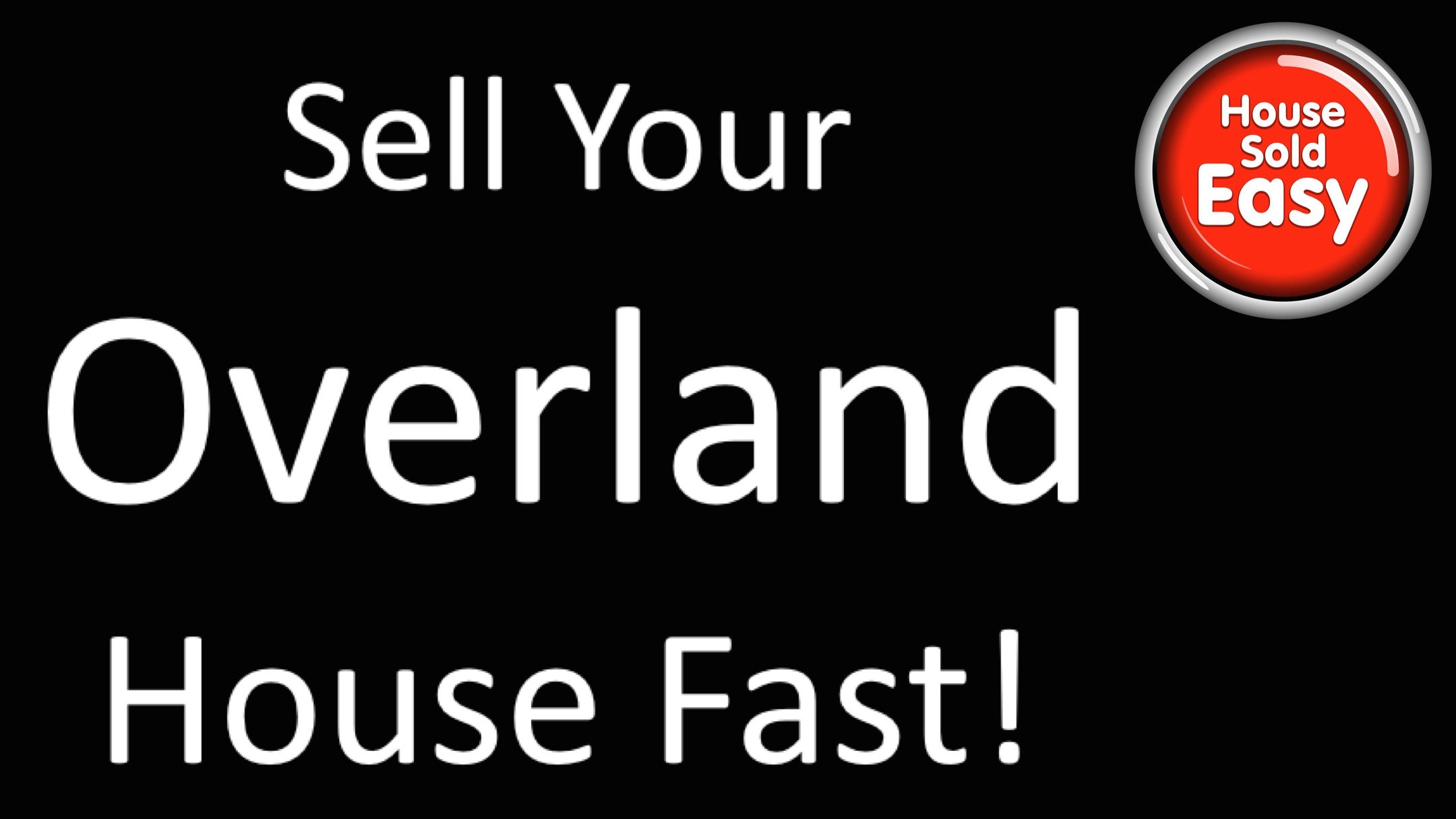 Sell House Fast Overland